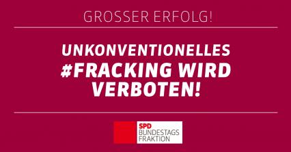 Unkonventionelles Fracking wird verboten